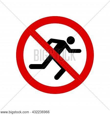 No Running Prohibition Sign. No Symbol, Do Not Sign, Circle Backslash Symbol, Nay, Prohibited Symbol