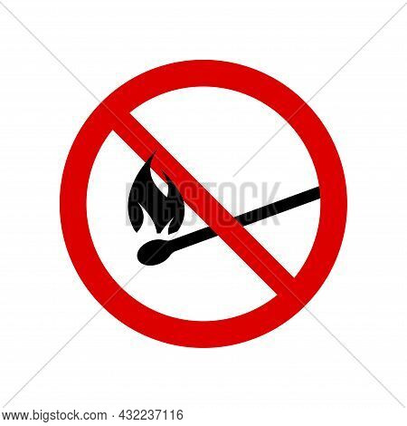 Fire Prohibition Sign. No Match, Open Flame Symbol, Do Not Sign, Circle Backslash Symbol, Nay, Prohi