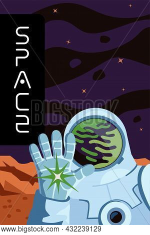 Space Exploration And Planet Colonization Poster. Astronaut Gloved Hand Greeting. Cosmonaut In Space
