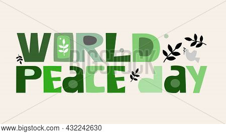 World Peace Day 21 September. Vector Illustration Text. Cards Blogs Message Phrase Colourful Typefac
