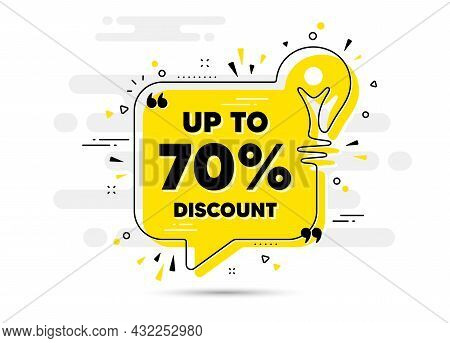 Up To 70 Percent Discount. Yellow Idea Chat Bubble Background. Sale Offer Price Sign. Special Offer