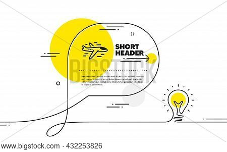 Airplane Icon. Continuous Line Idea Chat Bubble Banner. Plane Flight Transport Sign. Aircraft Symbol