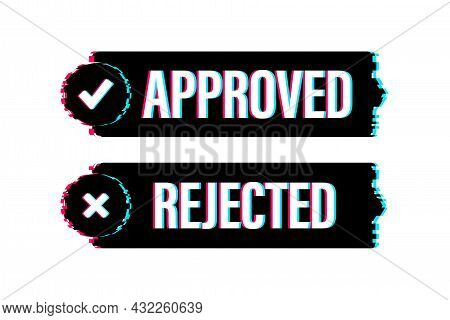 Approved And Rejected Label Sticker Icon. Glitch Icon. Vector Stock Illustration.