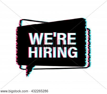 We Re Hiring. Glitch Icon. Glitch Text On Blue Background. Vector Illustration.