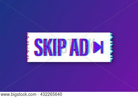Skip Advertisement Web Glitch Icon Isolated On The White Background. Vector Illustration.