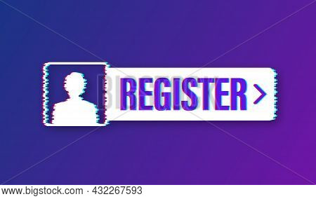 Banner Register Now. Glitch Icon. Vector Stock Illustration.