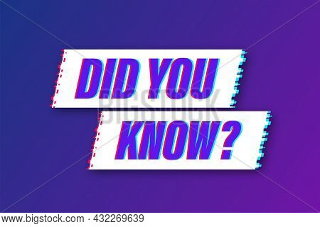 Did You Know Label. Glitch Icon. Vector Stock Illustration.