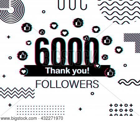 Thank You 6000 Followers Numbers. Glitch Style Banner. Congratulating Multicolored Thanks Image For