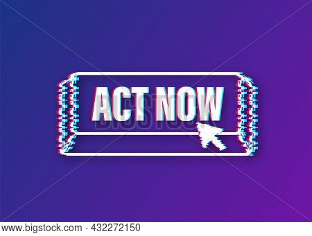 Red Round Act Now Glitch Button On White Background. Vector Stock Illustration.