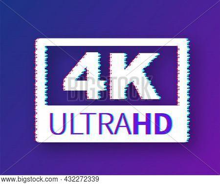 Video Dimension Label. Video Resolution 4k Badge. Glitch Icon. Vector Stock Illustration.