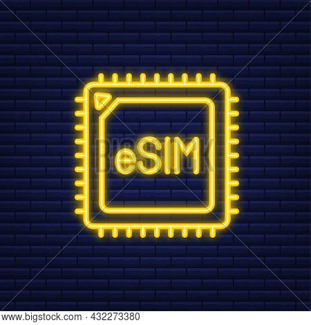 Esim Embedded Sim Card Icon Symbol Concept. New Chip Mobile Cellular Communication Technology. Neon