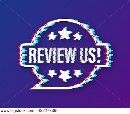 Review Us User Rating Concept. Review And Rate Us Stars Glitch Icon. Business Concept. Vector Illust