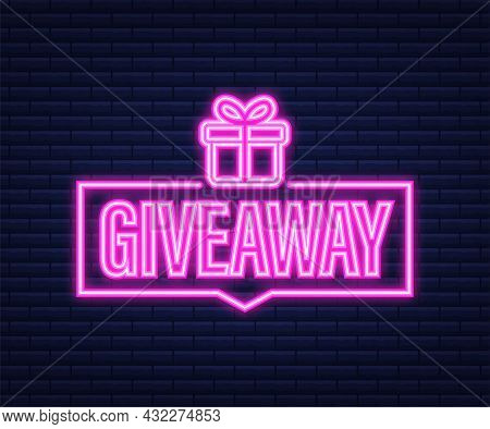 Giveaway Banner For Social Media Contests And Special Offer. Neon Icon. Vector Stock Illustration.