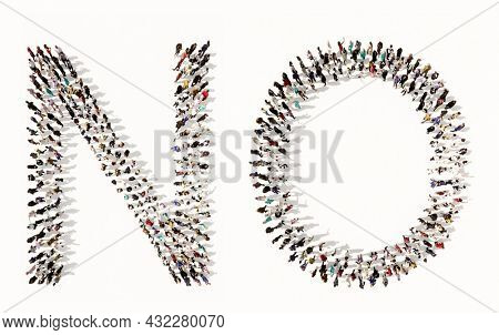 Concept conceptual large community of people forming  NO word. 3d illustration metaphor for protest, choice, conflict, opposition, resistance, message, rejection, refusal, fight, denial and negativity