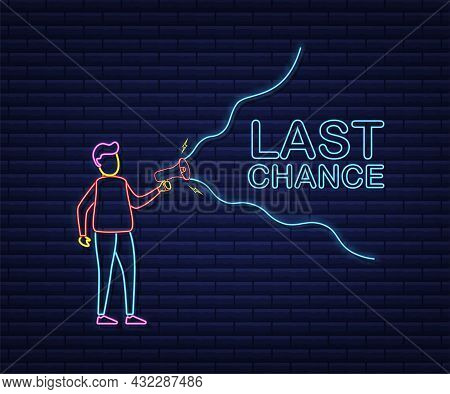 Megaphone Hand, Business Concept With Text Last Chance. Neon Style. Vector Stock Illustration.