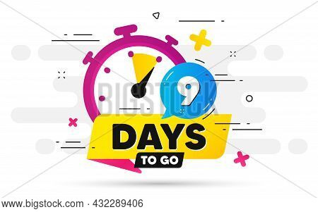 Nine Days Left Icon. Offer Countdown Date Number. Abstract Banner With Stopwatch. 9 Days To Go Sign.