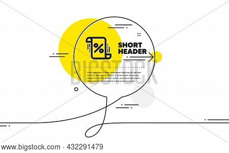 Loan Percent Icon. Continuous Line Chat Bubble Banner. Discount Blueprint Sign. Credit Percentage Sy