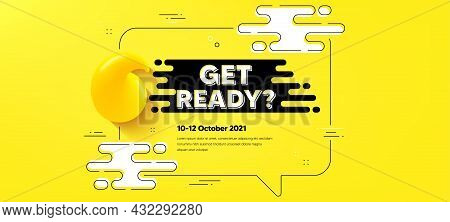 Get Ready Text. Quote Chat Bubble Background. Special Offer Sign. Advertising Discounts Symbol. Get