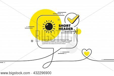 Sun Energy Icon. Continuous Line Check Mark Chat Bubble. Solar Sign. Ecology Power Symbol. Sun Energ
