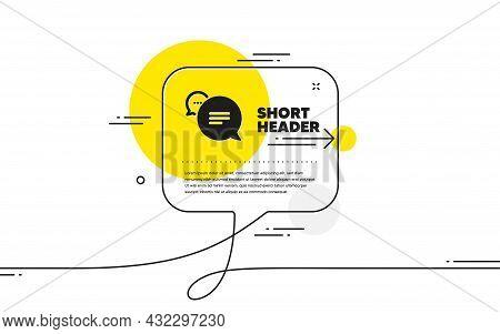 Text Message Icon. Continuous Line Chat Bubble Banner. Chat Comment Sign. Speech Bubble Symbol. Text