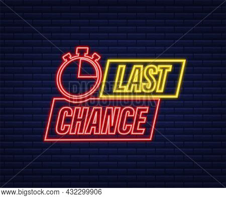 Last Chance And Last Minute Offer With Neon Clock Signs Banners, Business Commerce Shopping Concept.