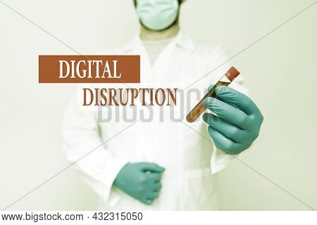 Conceptual Display Digital Disruption. Business Idea Transformation Caused By Emerging Digital Techn