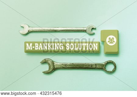 Inspiration Showing Sign M Banking Solution. Conceptual Photo Accessed Banking Through An Applicatio