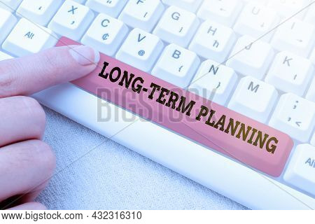 Sign Displaying Long Term Planning. Word Written On Establishing Goals That You Expected To Achieve