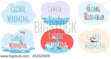 Set Of Illustrations About Animals During Climate Change. Global Warming Lettering Concept. Placards
