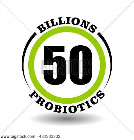 Circle Vector Icon Billions Probiotics Complex For Package Milk Product Signs Contain Many Millions
