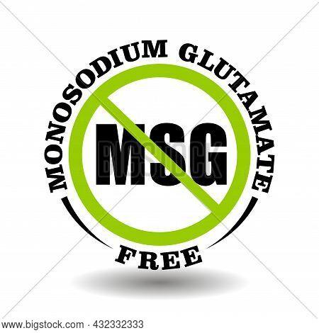 Vector Stamp Monosodium Glutamate Free, Non Msg, No Sodium Additive In Cosmetic, Food, Medical Produ