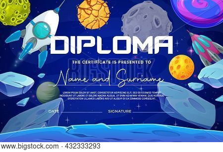 Kids Diploma, Cartoon Space Blue Planet With Asteroids And Spaceships, Vector Education Certificate.