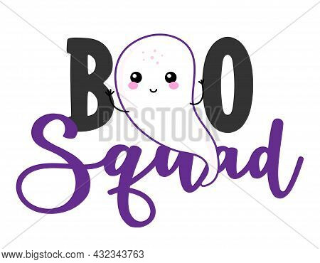 Boo Squad - Halloween T Shirt, Lettering Labels Design. Cute Badge. Hand Drawn Isolated Emblem With