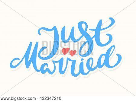 Just Married. Vector Handwritten Lettering. Vector Illustration.