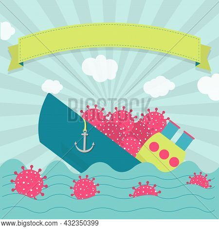 Cargo Ship Sinking With Virus. Virus Floating On The Sea. Blank Ribbon For Insert Text.