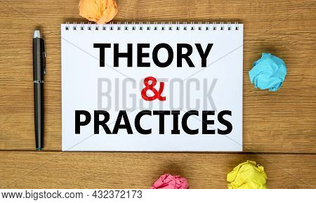 Theory And Practice Symbol. Words 'theory And Practice' On White Note On Beautiful Wooden Table, Col