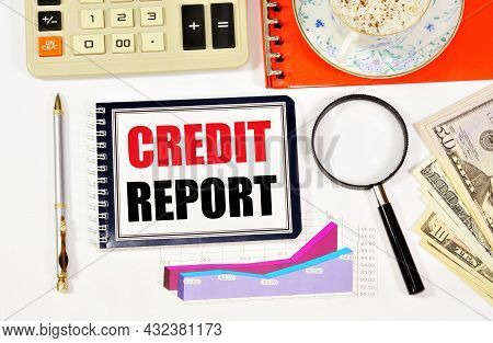 Credit Report. The Inscription In The Notebook. Review Of The Effectiveness Of Financial Planning.