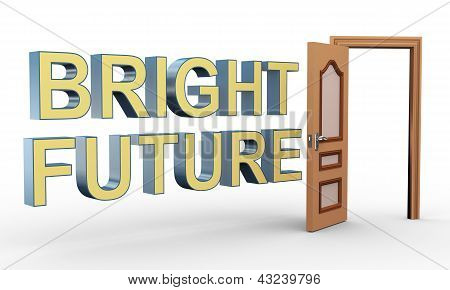 3d render of phrase bright future and open door. Concept of success, growth, bright future poster