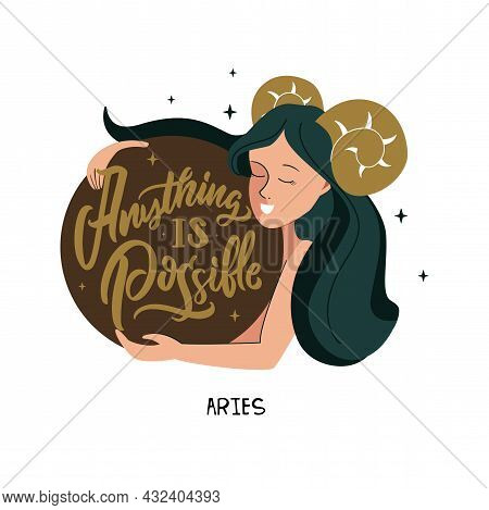 This Is Zodiac Symbol - Aries And Magic Girl. The Lettering Phrase - Anything Is Possible.