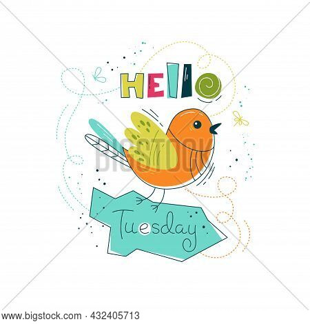 Print With Cute Bird In Flat Style. Hello Tuesday. Vector Illustration In Scandinavian Style. Concep