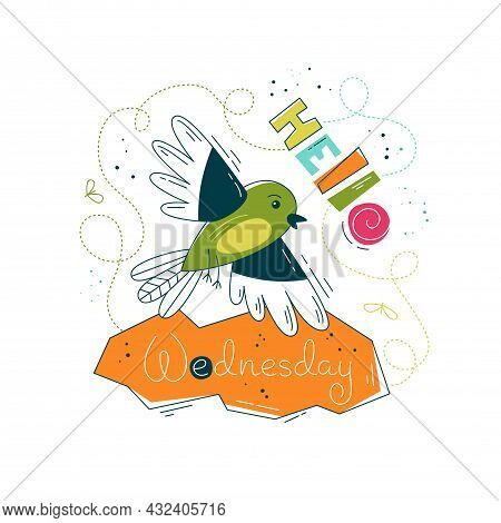 Print With Cute Bird In Flat Style. Hello Wednesday. Vector Illustration In Scandinavian Style. Conc