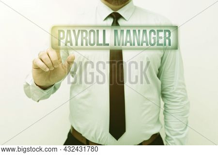 Text Showing Inspiration Payroll Manager. Business Idea Maintains Payroll Information By Designing S