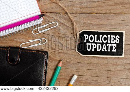 Inspiration Showing Sign Policies Update. Concept Meaning Act Of Adding New Information Or Guideline