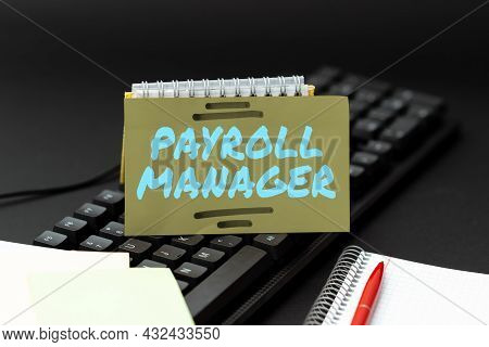 Inspiration Showing Sign Payroll Manager. Concept Meaning Maintains Payroll Information By Designing