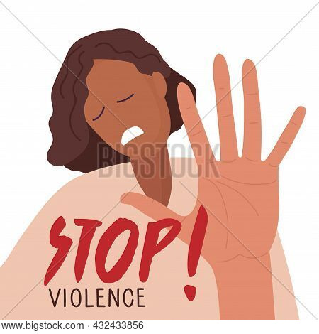Woman, Suffering From Violence. Stop Violence Inscription. International Day For The Elimination Of