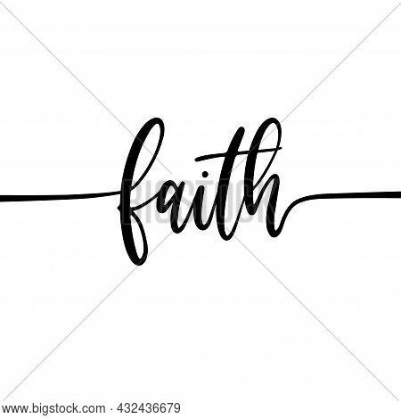 Faith - Hand Drawn Modern Calligraphy Text.