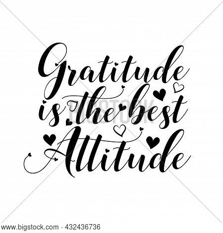 Gratitude Is The Best Attitude- Greeting For Thnaksgiving. Good Textile Print, Greeting Card, Label,