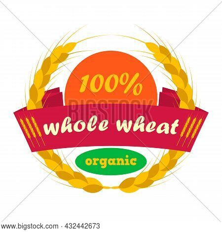 Wheat Ears Logo With Sun. Ribbon With The Inscription Whole Wheat. Round Shapes. Green, Orange, Gold