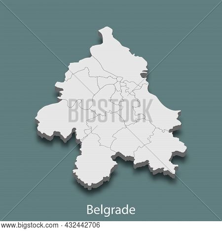 3d Isometric Map Of Belgrade Is A City Of Serbia