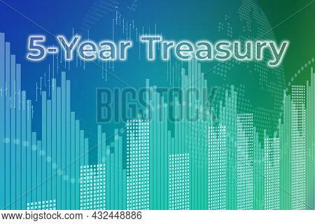 Price Change When Trading Bonds 5-year Treasury On Blue Finance Background From Graphs, Charts, Colu